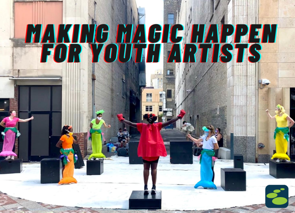 Making magic happen for youth artists!