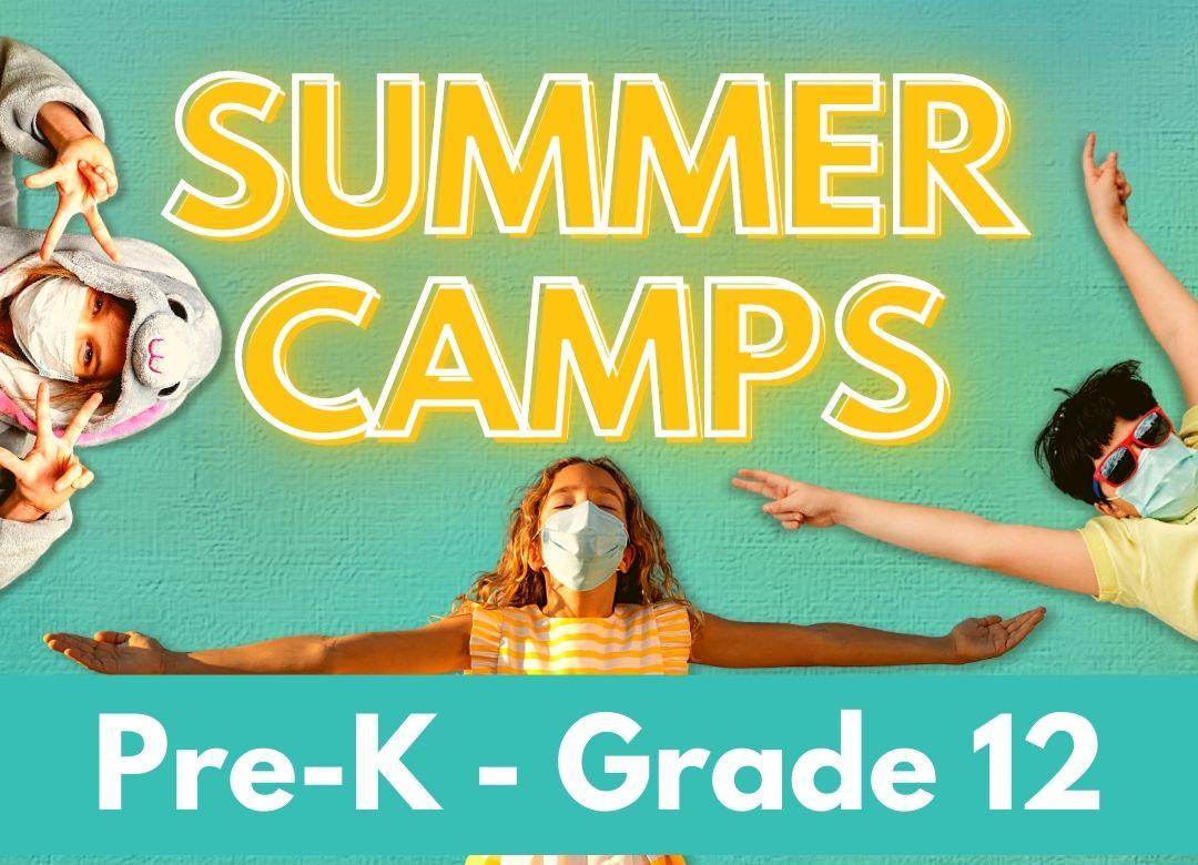 Summer Camps - PreK through Grade 12