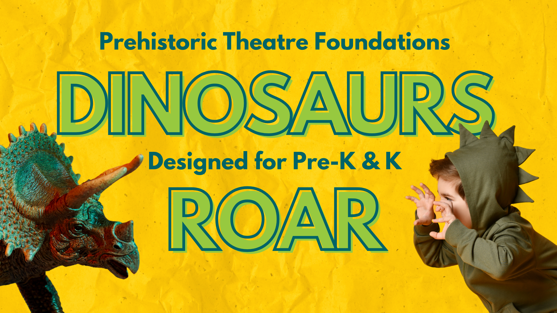 Dinosaurs Roar: A Prehistoric Theatre Foundations Class for Pre-K and K